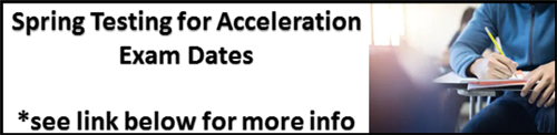 Spring Testing for Acceleration Exam Dates